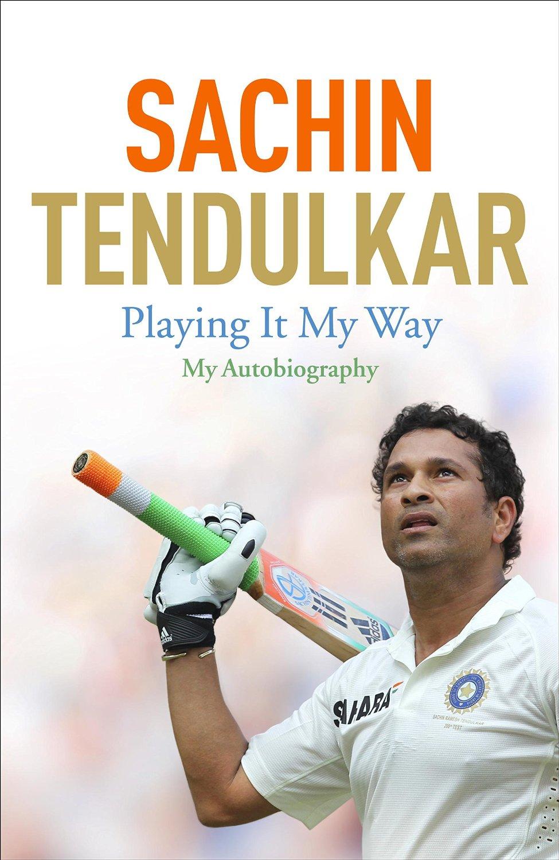 Sachin Tendulkar: Playing It My Way: My Autobiography